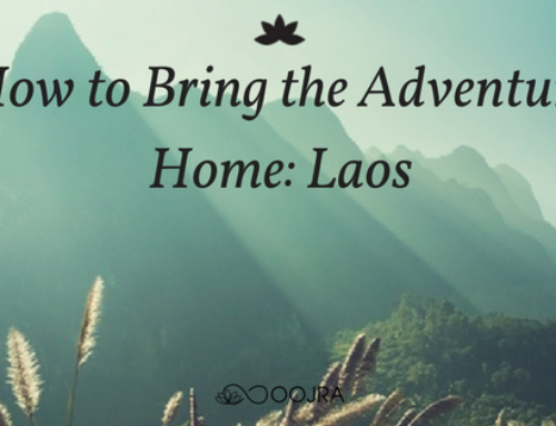 How to Bring the Experience Home Laos