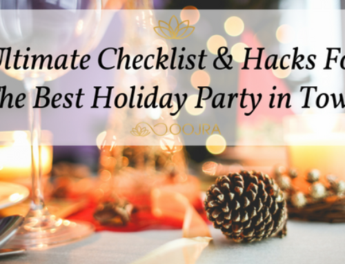Ultimate Checklist & Hacks For The Best Holiday Party In Town