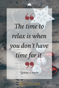The time to relax is when you don't have time for it. - Sydney Harris quote - www.oojra.com