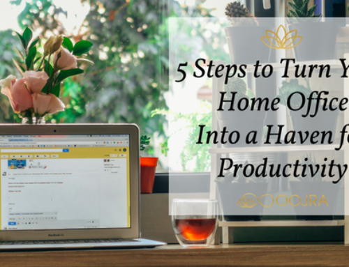 5 Steps to Turn Your Home Office Into a Haven for Productivity