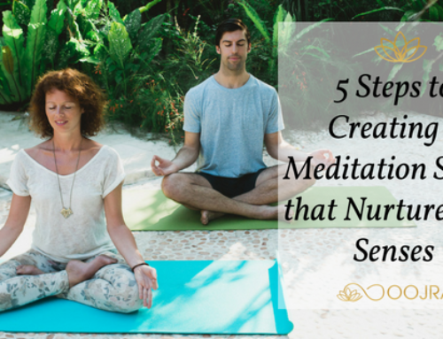 5 Steps to Creating a Meditation Space that Nurtures the Senses