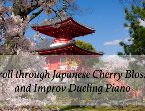 A Stroll through Japanese Cherry Blossoms and Improv Dueling Piano