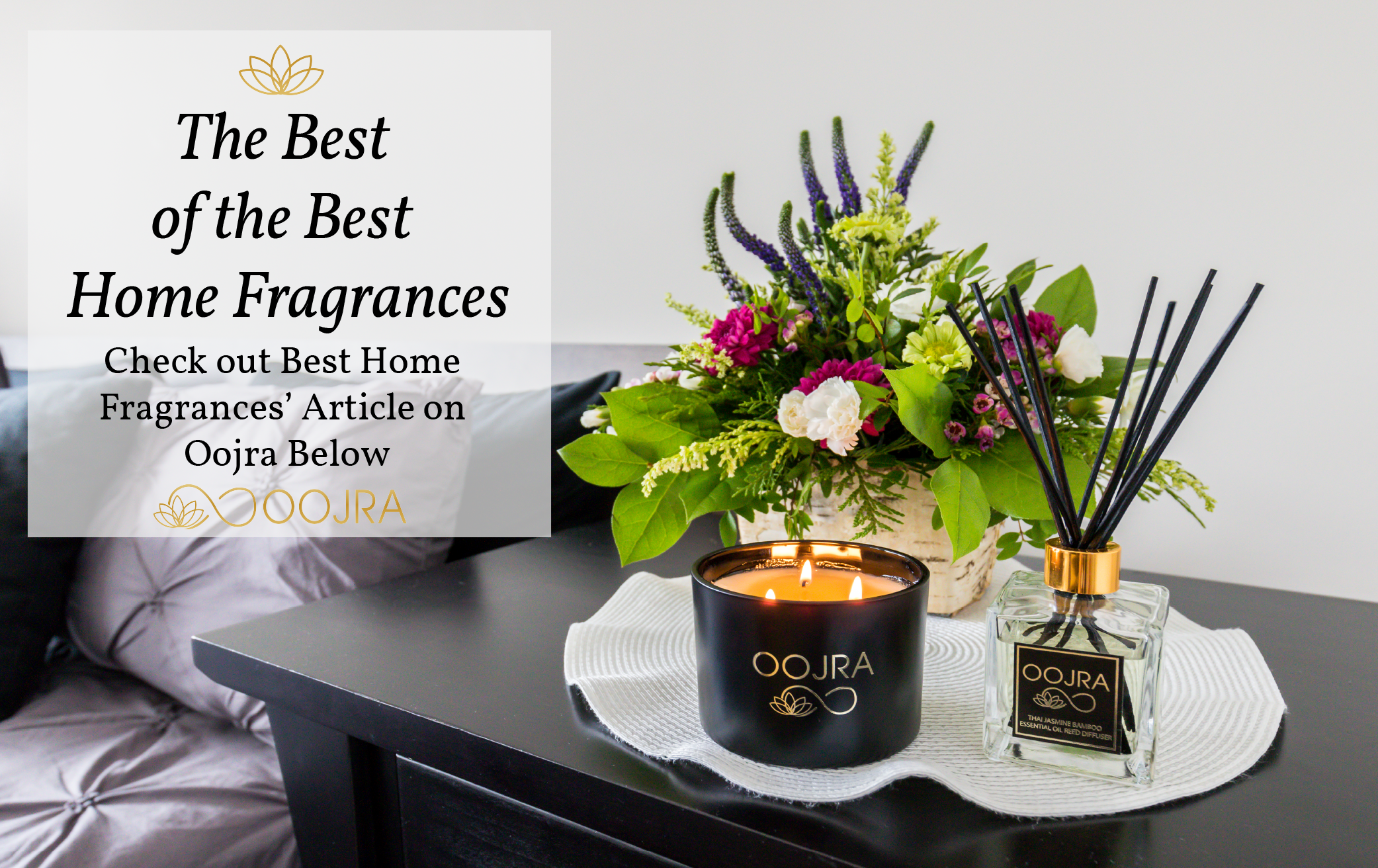 Best Home Fragrance Has Chosen Oojra As The Best Oil Reed Diffuser