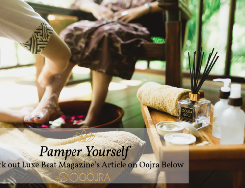 Luxe Beat Magazine Features Oojra in Pampering Yourself